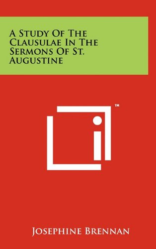 A Study of the Clausulae in the Sermons of St. Augustine