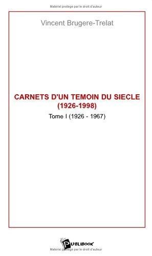 carnets-d-39-un-tmoin-du-sicle-1926-1998-tome-1-annes-1926-1967
