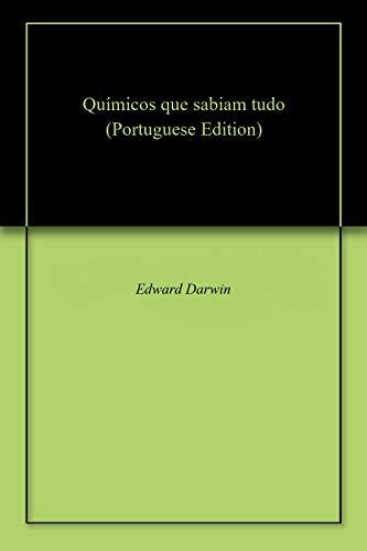 Químicos que sabiam tudo (Portuguese Edition)