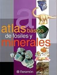 Atlas Basico De Fosiles Y Minerales par AUTORES VARIOS