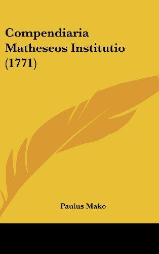 Compendiaria Matheseos Institutio (1771)