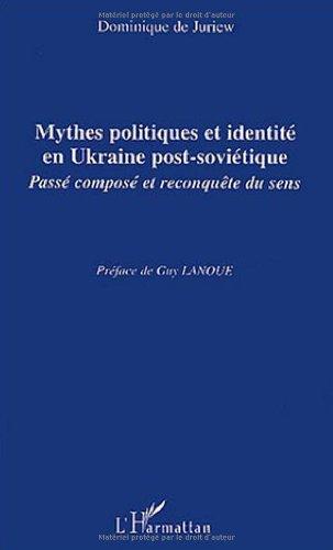Mythes politiques et identité en Ukraine post-soviétique : Passé composé et reconquête de sens