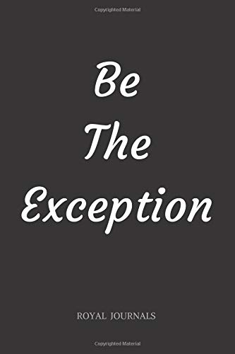 Be The Exception: Journal book, 6 x 9 inch lined pages