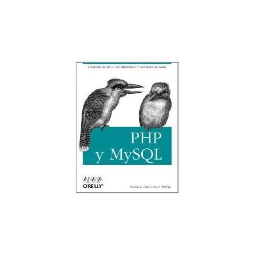 PHP y MySQL (Spanish Edition) by Davis, Michele E., Phillips, Jon A. (2008) Paperback