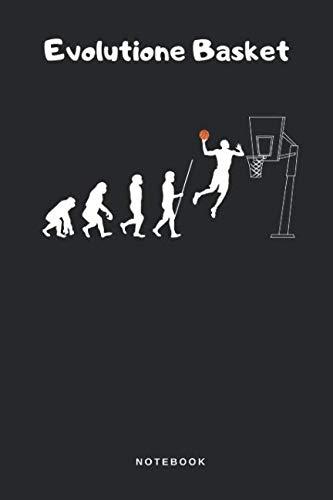 Evolutione Basket - Notebook: Taccuino Pallacanestro Journal - libretto d'appunti - blocco - notes - quaderno - agendina - Giornale biblico - Agenda o ... per uomini e donne - 110 pagine allineate por Sofia Gallo