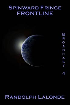 Spinward Fringe Broadcast 4: Frontline (English Edition) par [Lalonde, Randolph]