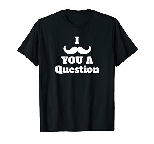 Ich Schnurrbart du eine Frage | Lustiges Wortspiel,