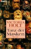 Tanz der Masken : Roman. Knaur 60185 ; 3426601850 Aus dem Engl. von Margarete Längsfeld,