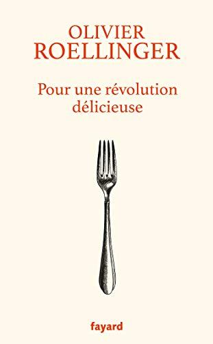 Pour une révolution délicieuse par Olivier Roellinger