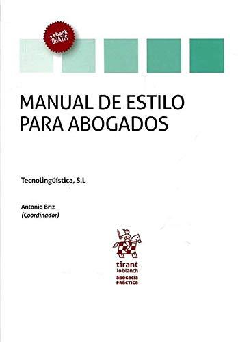 Manual de Estilo Para Abogados (Abogacía práctica)