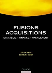Fusions Acquisitions : Stratégie - Finance - Management
