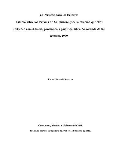 La Jornada para los lectores: Estudio sobre los lectores de La Jornada, y de la relación que ellos sostienen con el diario, producido a partir del libro La Jornada de los lectores, 1999 por Rainer Hurtado Navarro