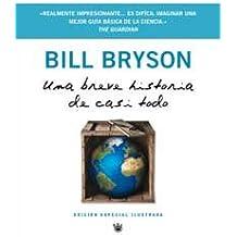 Una Breve Historia de Casi Todo (a Short History of Nearly Everything) (BIBLIOTECAS DE AUTOR, Band 148)