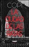 La ciudad de las ratas. Prólogo de Eduardo Muslip. Traducción de Guadalupe Marando, Eduardo Muslip y María Silva. par Copi