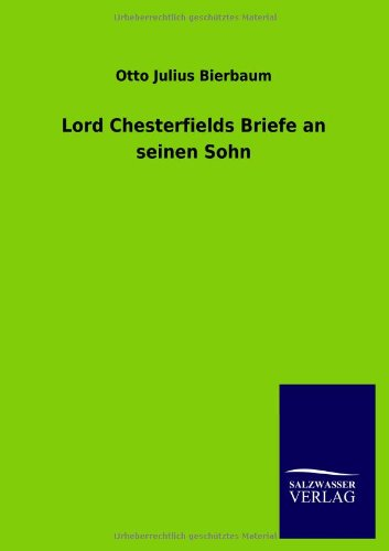 Lord Chesterfields Briefe an seinen Sohn