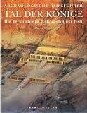 Tal der Könige - Die berühmtesten Nekropolen der Welt - Alberto Siliotti