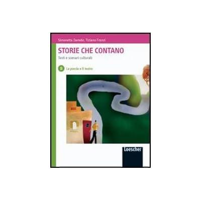 Storie Che Contano. Testi E Scenari Culturali. Con Espansione Online. Per Le Scuole Superiori: 2