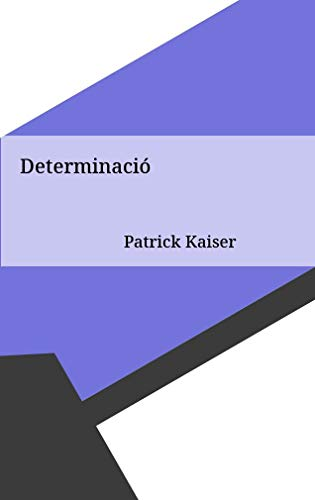 Determinació (Catalan Edition) por Patrick Kaiser