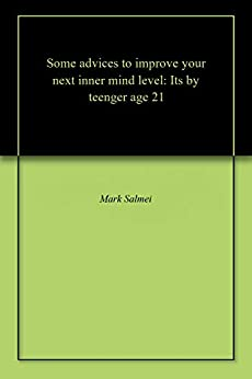 Libro Epub Gratis Some advices to improve your next inner mind level: Its by teenger age 21