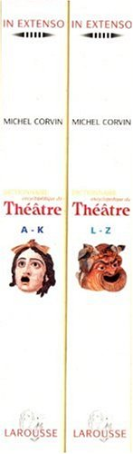 DICTIONNAIRE ENCYCLOPEDIQUE DU THEATRE COFFRET 2 VOLUMES : VOLUME 1, A-K. VOLUME 2, L-Z par Michel Corvin