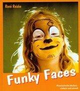Funky Faces. Phantastische Masken - einfach und schnell.