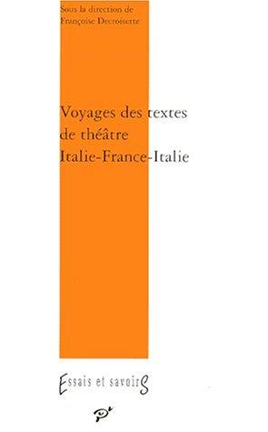 Voyage des textes de théâtre : Italie-France XVIe-XXe siècles