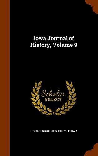 Iowa Journal of History, Volume 9