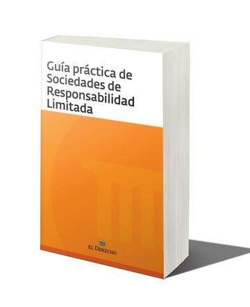 Guía Práctica de Sociedades de Responsabilidad Limitada por Grupo Editorial El Derecho y Quantor