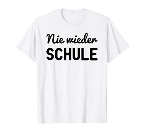 Nie Wieder Schule T-Shirt I Lustiges Abi Abschluss T-Shirt -