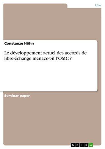 Le dveloppement actuel des accords de libre-change menace-t-il lOMC ?