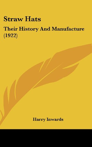 Straw Hats: Their History and Manufacture (1922)