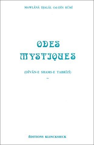 Odes mystiques (Dîvân-e Shams-e Tabrîzî) par Mawlana