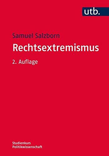 Rechtsextremismus: Erscheinungsformen und Erklärungsansätze (Studienkurs Politikwissenschaft, Band 4162)