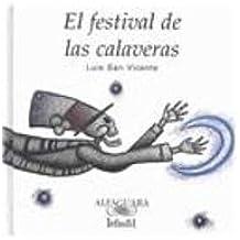 El Festival De Las Calaveras/the Skeletons Festival (Beginning Readers)