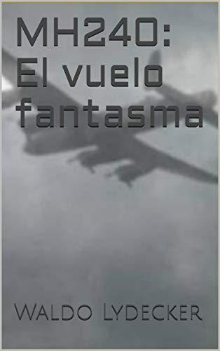 MH240: El vuelo fantasma por Waldo Lydecker
