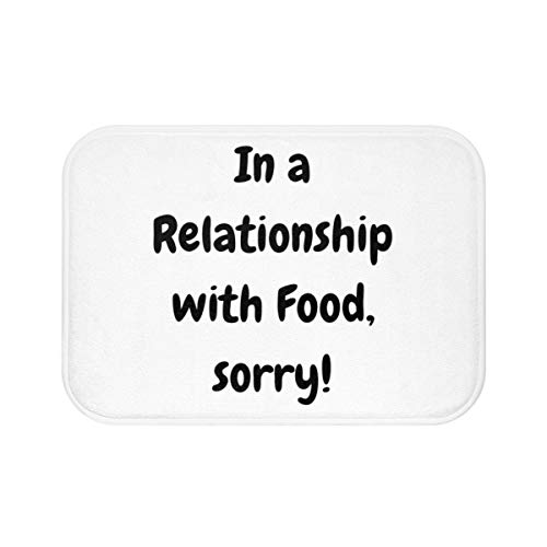 UKSILYHEART Bath Rugs 20x32 Inches In a Relationship with Food, Sorry! Bathroom Decor Funny Bathroom Decor Funny Bath Mat Inspirational Quote Simple Bathroom Decor