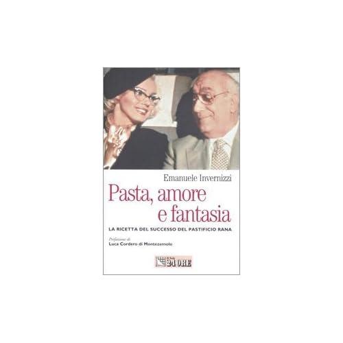 Pasta, Amore E Fantasia. La Ricetta Del Successo Del Pastificio Rana