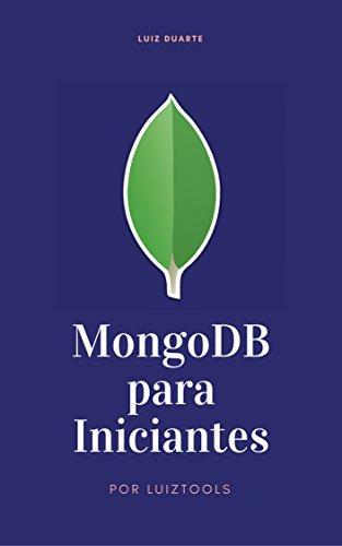 MongoDB para Iniciantes: Um Guia Prático (Portuguese Edition) por Luiz Duarte