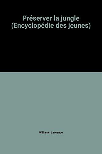 Préserver la jungle (Encyclopédie des jeunes)