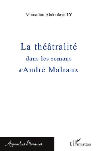 La thtralit dans les romans d'Andr Malraux
