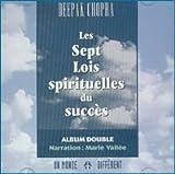Les sept lois spirituelles du succes