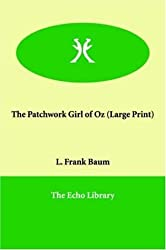 The Patchwork Girl of Oz by L. Frank Baum (2005-12-01)