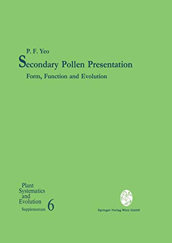 Secondary Pollen Presentation: Form, Function and Evolution (Plant Systematics and Evolution - Supplementa (6), Band 6)