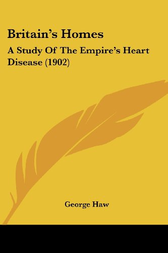 Britain's Homes: A Study of the Empire's Heart Disease (1902)
