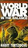 Worldwar: In the Balance (New English library)