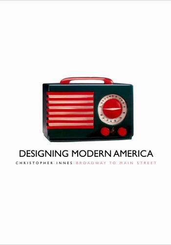 Designing Modern America: Broadway to Main Street (English (Geschichte Professor Kostüm)