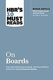 """HBR's 10 Must Reads on Boards (with bonus article """"What Makes Great Boards Great"""" by Jeffrey"""