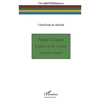Aimé Césaire: Cahier d'un retour au pays natal - Nouvelle édition
