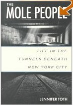 the-mole-people-life-in-the-tunnels-beneath-new-york-city-by-toth-jennifer-1993-paperback