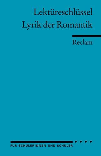 Lektüreschlüssel zu: Lyrik der Romantik (Reclams Universal-Bibliothek)
